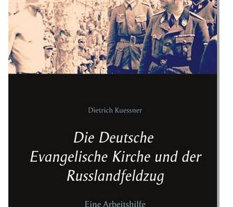 Der Vernichtungskrieg gegen die Sowjetunion: Das protestantische Gedächtnis hat bemerkenswerte Lücken